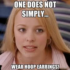Regina George sporting her signature hoop earrings